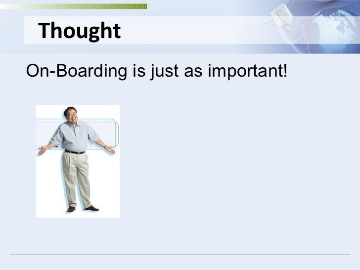 Thought On-Boarding is just as important!