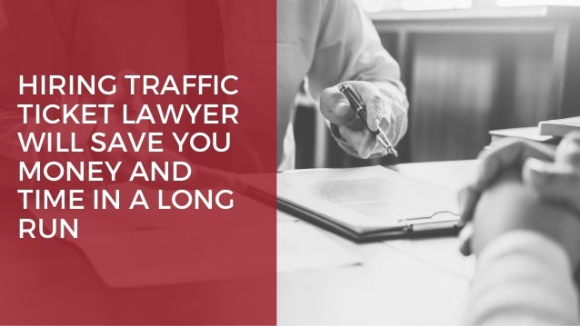 Speeding Ticket Lawyer >> Hiring Traffic Ticket Lawyer Will Save You Money And Time In