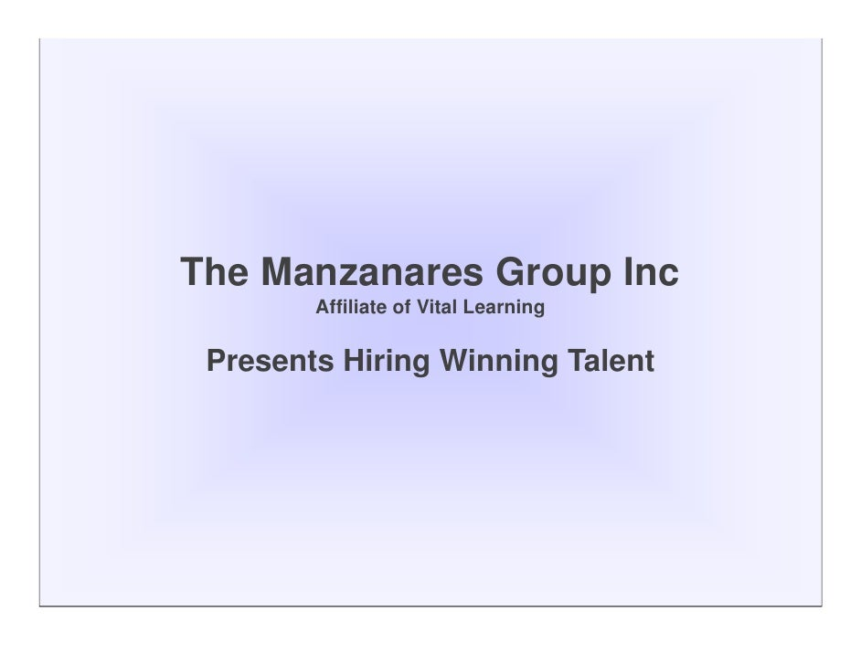 The Manzanares Group Inc         Affiliate of Vital Learning   Presents Hiring Winning Talent