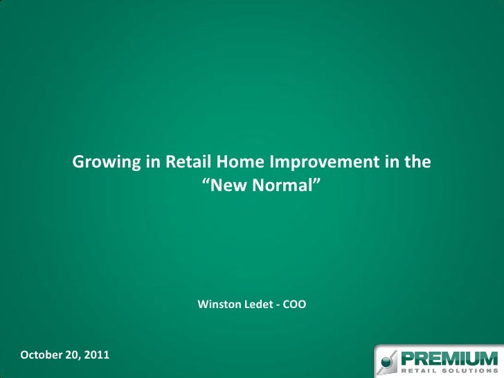 """Growing in Retail Home Improvement in the                        """"New Normal""""                       Winston Ledet - COOOct..."""