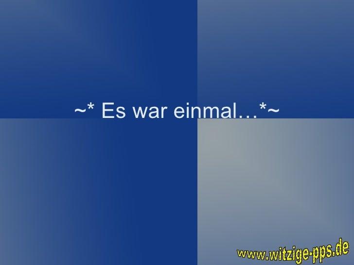 ~* Es war einmal…*~ www.witzige-pps.de