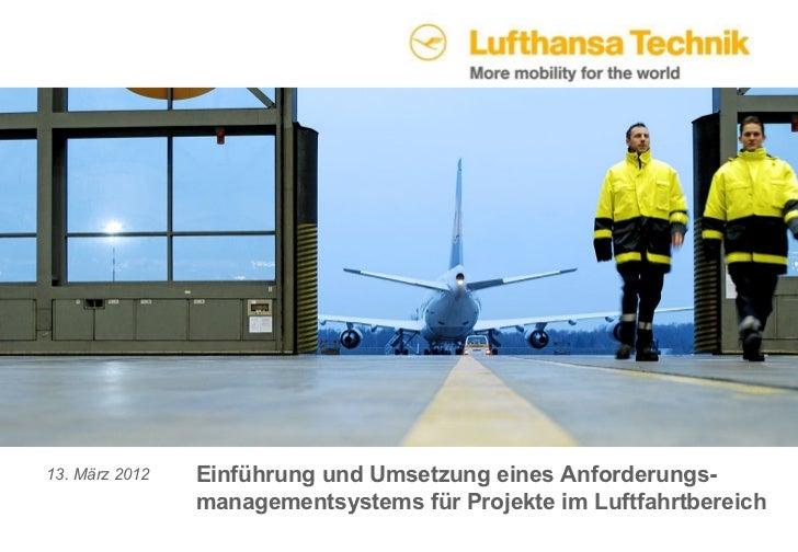 13. März 2012   Einführung und Umsetzung eines Anforderungs-                managementsystems für Projekte im Luftfahrtber...