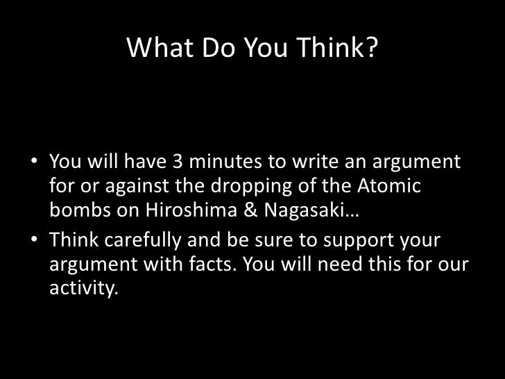 a debate about the real reasons for the dropping of atomic bombs in japan Essay about the debate over truman's use of the atomic bombs essay about the debate over truman's use of the atomic bombs  of dropping the bomb on japan.