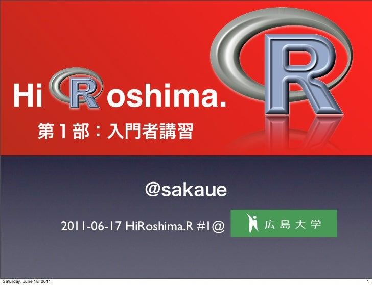 Hi                           oshima.                          2011-06-17 HiRoshima.R #1@Saturday, June 18, 2011           ...