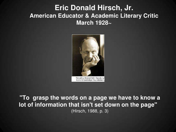 """Eric Donald Hirsch, Jr.   American Educator & Academic Literary Critic                 March 1928~""""To grasp the words on a..."""