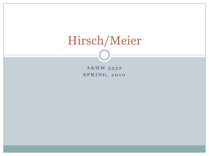 Hirsch/Meier   A&HW 5532  SPRING, 2010