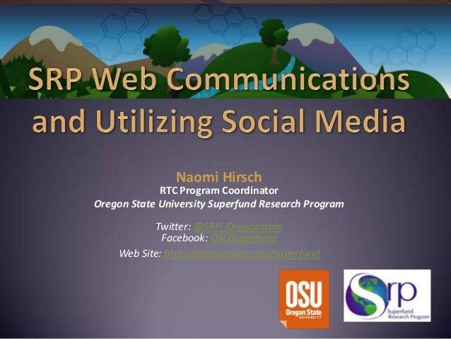 Naomi Hirsch             RTC Program CoordinatorOregon State University Superfund Research Program           Twitter: @SRP...