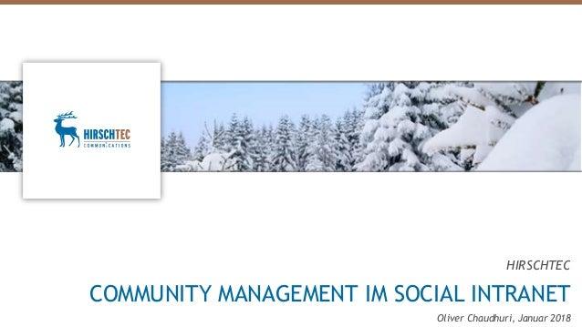 HIRSCHTEC COMMUNITY MANAGEMENT IM SOCIAL INTRANET Oliver Chaudhuri, Januar 2018