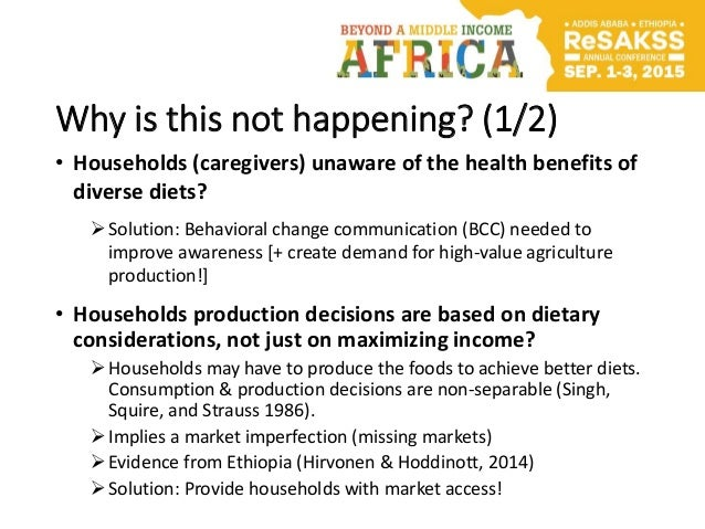 Why is this not happening? (1/2) • Households (caregivers) unaware of the health benefits of diverse diets? Solution: Beh...