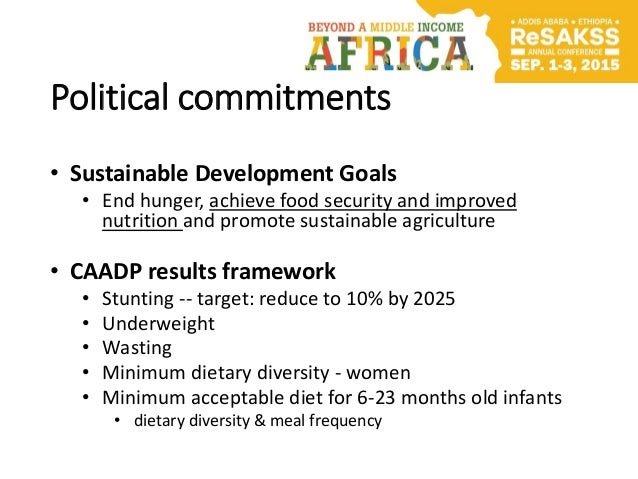 Political commitments • Sustainable Development Goals • End hunger, achieve food security and improved nutrition and promo...