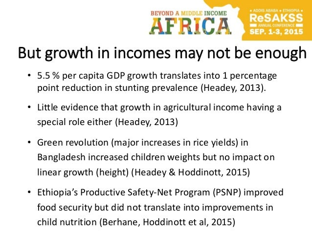 But growth in incomes may not be enough • 5.5 % per capita GDP growth translates into 1 percentage point reduction in stun...