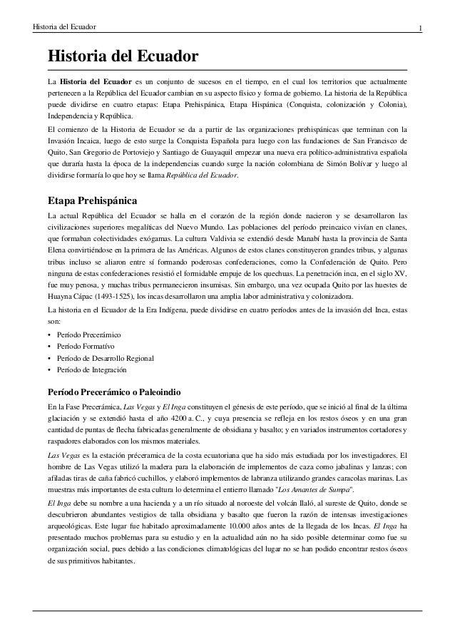 Historia del Ecuador 1  Historia del Ecuador  La Historia del Ecuador es un conjunto de sucesos en el tiempo, en el cual l...