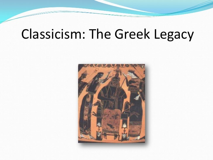 Classicism: The Greek Legacy