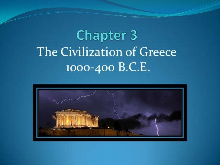 The Civilization of Greece     1000-400 B.C.E.