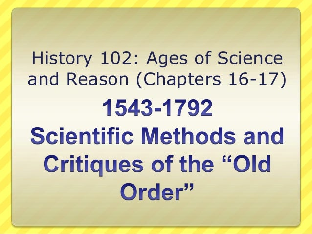 History 102: Ages of Science and Reason (Chapters 16-17)