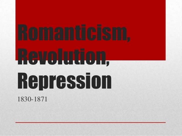 Romanticism,Revolution,Repression1830-1871