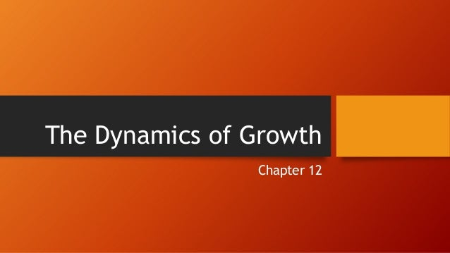 The Dynamics of GrowthChapter 12