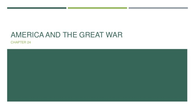 AMERICA AND THE GREAT WAR CHAPTER 24