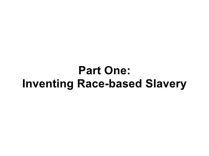 What caused slavery?