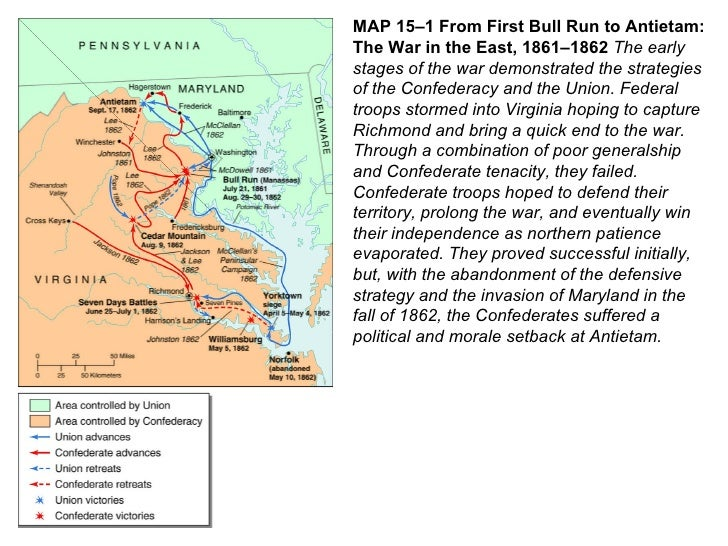 MAP 15–1 From First Bull Run to Antietam: The War in the East, 1861–1862  The early stages of the war demonstrated the str...