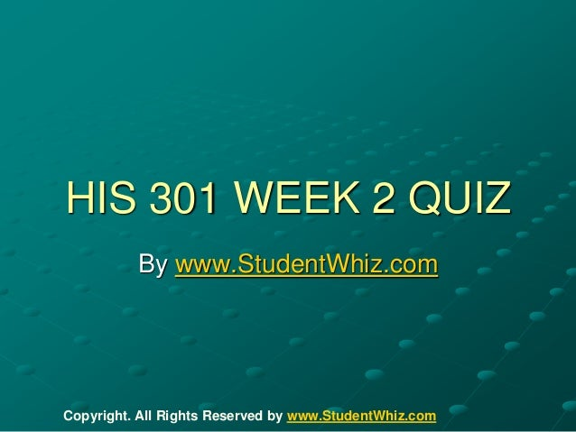 his 301 For more classes visit wwwhis301guidescom his 301 week 1 individual assignment influences on the constitution table his 301 week 1 dq 1 his 301 week 1 dq 2 his 301 week 2 team assignment how a bill becomes a law his 301 week 2 team assignment branches of government paper (2 papers) his 301 week 2 dq 1 his 301 week 2 dq 2 his 301 week 2 dq 3 his 301 week 3 individual assignment bill of rights.