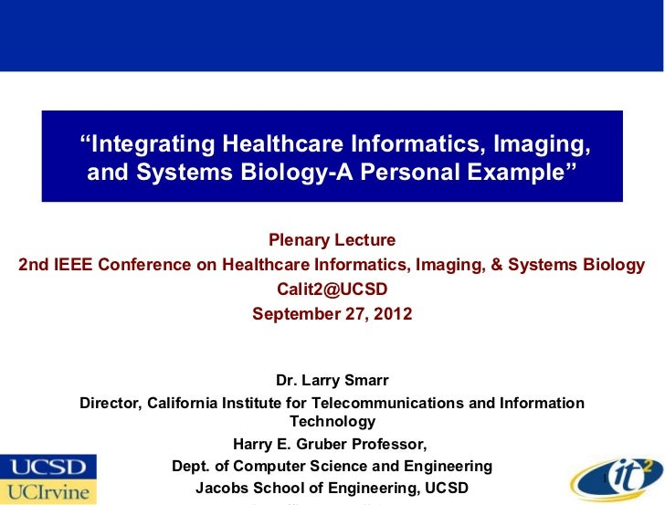"""Integrating Healthcare Informatics, Imaging,        and Systems Biology-A Personal Example""                            Pl..."