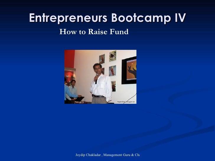 Entrepreneurs Bootcamp IV How to Raise Fund