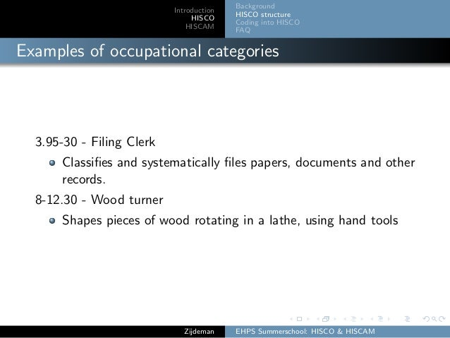 Introduction HISCO HISCAM Background HISCO structure Coding into HISCO FAQ Examples of occupational categories 3.95-30 - F...