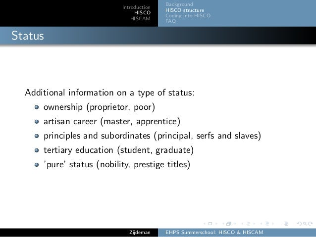 Introduction HISCO HISCAM Background HISCO structure Coding into HISCO FAQ Status Additional information on a type of stat...