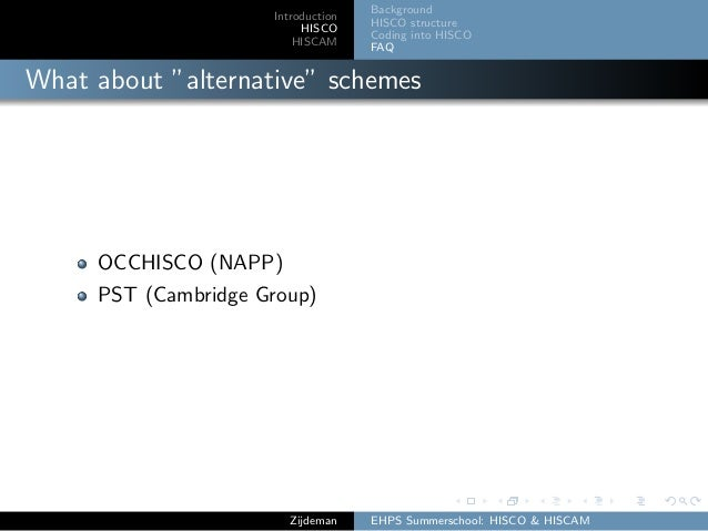 """Introduction HISCO HISCAM Background HISCO structure Coding into HISCO FAQ What about """"alternative"""" schemes OCCHISCO (NAPP..."""