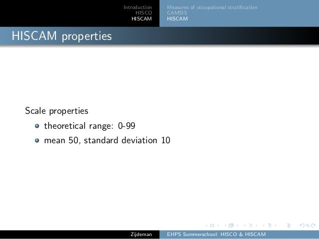 Introduction HISCO HISCAM Measures of occupational stratification CAMSIS HISCAM HISCAM properties Scale properties theoreti...