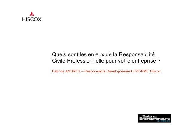 Quels sont les enjeux de la Responsabilité Civile Professionnelle pour votre entreprise ? Fabrice ANDRES – Responsable Dév...