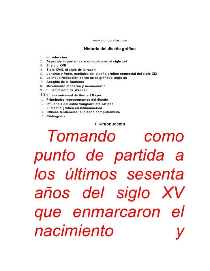 www.monografias.com                               Historia del diseño gráfico  1.    Introducción 2.    Aspectos important...