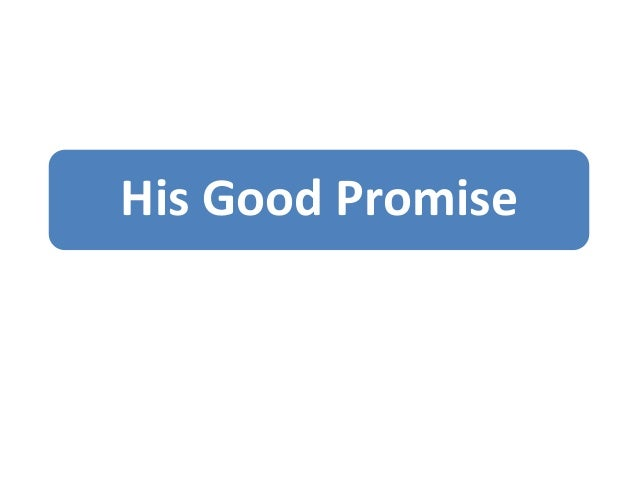 His Good Promise