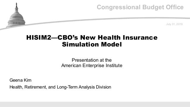 Congressional Budget Office Presentation at the American Enterprise Institute July 31, 2019 Geena Kim Health, Retirement, ...