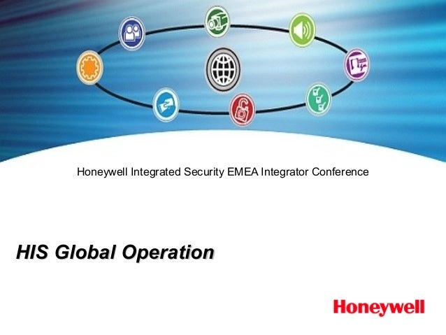 Honeywell Integrated Security EMEA Integrator Conference  HIS Global Operation