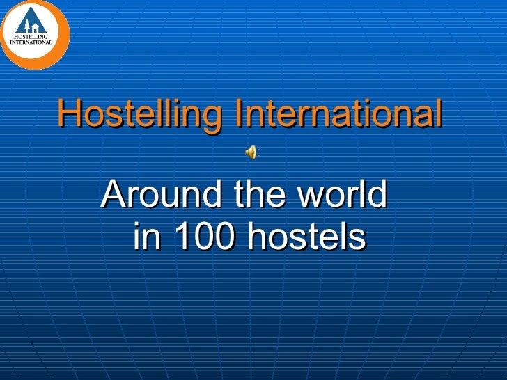 Hostelling International Around the world  in 100 hostels