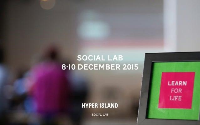 SOCIAL LAB SOCIAL LAB 8-10 DECEMBER 2015