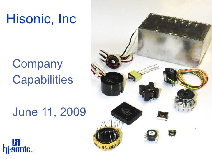 Hisonic, Inc <ul><ul><li>Company  </li></ul></ul><ul><ul><li>Capabilities </li></ul></ul><ul><ul><li>June 11, 2009 </li></...