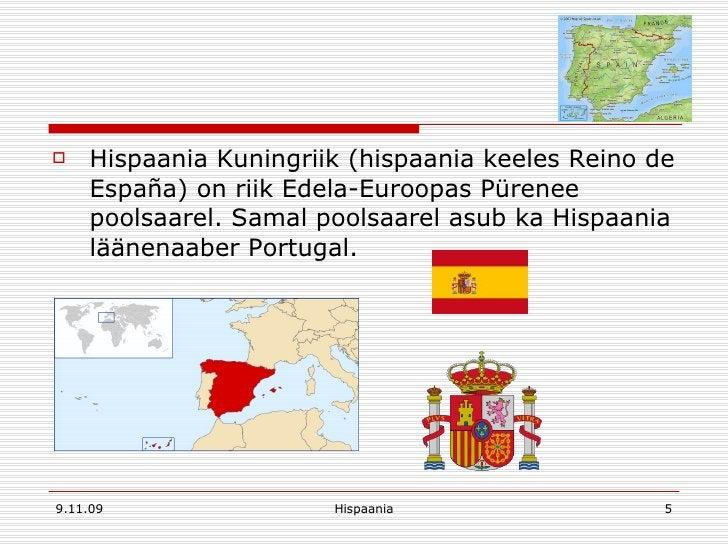 <ul><li>Hispaania Kuningriik (hispaania keeles Reino de España) on riik Edela-Euroopas Pürenee poolsaarel. Samal poolsaare...