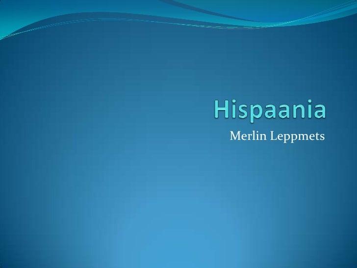 Hispaania<br />Merlin Leppmets<br />