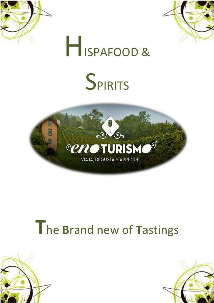 H   ISPAFOOD &        SPIRITSThe Brand new of Tastings