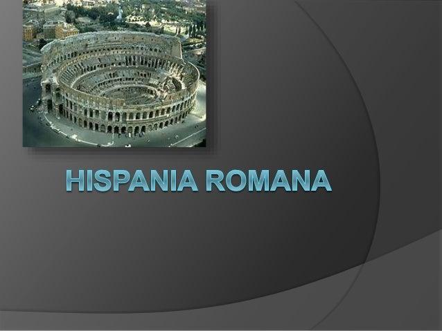 Índice  Conquista romana  Organización de Hispania  Sociedad hispanorromana  Romanización  Arte romano  Casas  Conc...