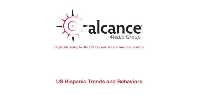 US Hispanic Trends and Behaviors