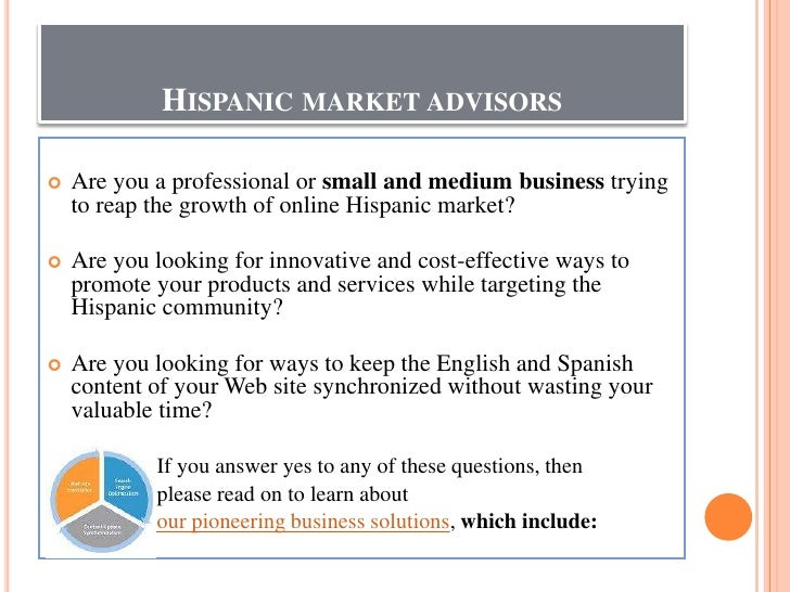 HISPANIC MARKET ADVISORS      Are you a professional or small and medium business trying      to reap the growth of onlin...