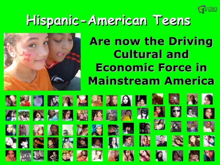 Hispanic-American Teens Are now the Driving Cultural and Economic Force in Mainstream America