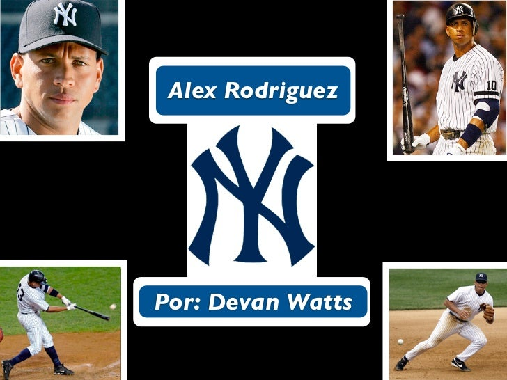 Alex RodriguezPor: Devan Watts