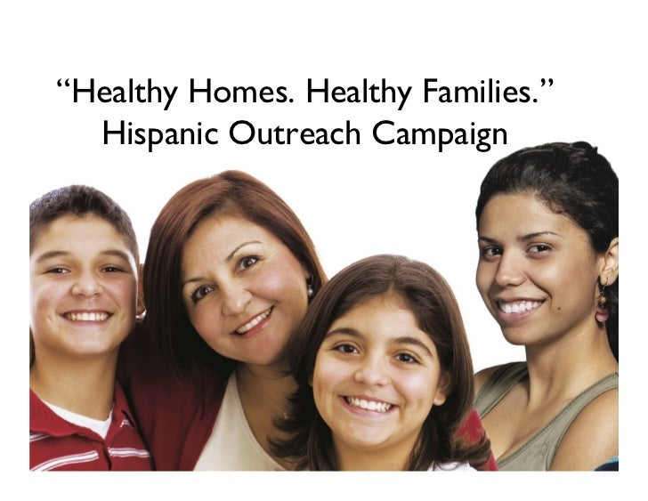 """""""Healthy Homes. Healthy Families.""""  Hispanic Outreach Campaign"""