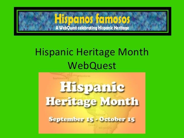 Hispanic Heritage Month       WebQuest