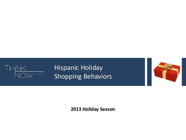 Hispanic Holiday Shopping Behaviors  2013 Holiday Season